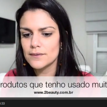 Vídeo: Produtos que tenho usado muito