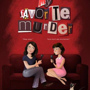 """Não é make, mas é demais: Podcast """"My Favorite Murder"""""""