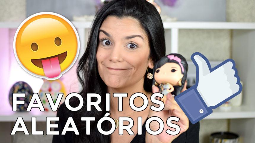 Vídeo: Favoritos Aleatórios (maio 2017)