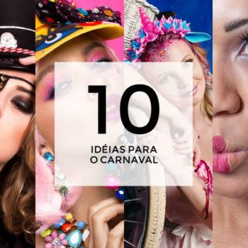 10 inspirações para o Carnaval