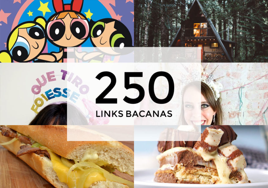 Links Bacanas #250