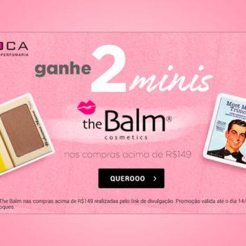 Promo com brindes The Balm no site da Época Cosméticos! *