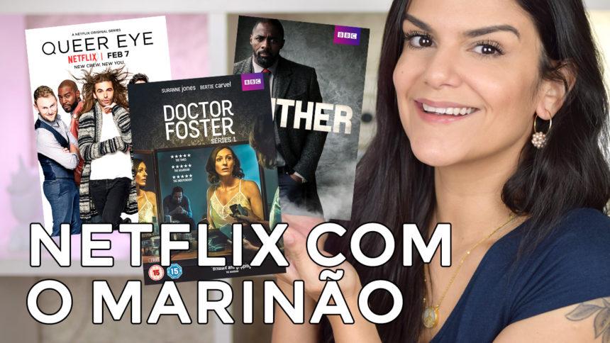 Netflix com o Marinão: Doctor Foster, Altered Carbon e mais!