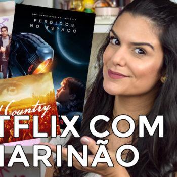 Netflix com o Marinão: Perdidos no Espaço, Wild Wild Country e mais!