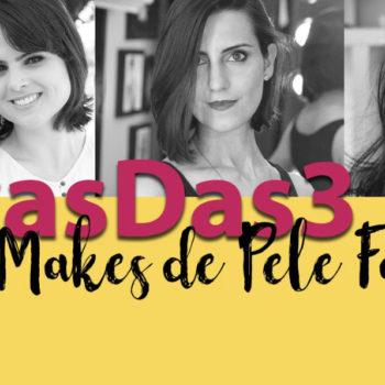 #DicasDas3: Maquiagens de pele favoritas com Makeup Atelier e Coisas de Diva