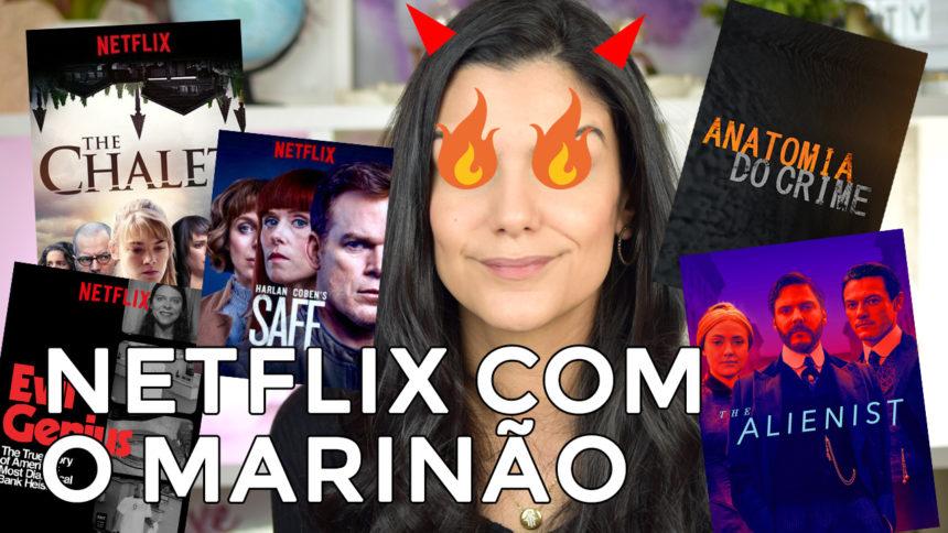Netflix com o Marinão: The Alienist, Anatomia do Crime, Le Chalet, Safe e mais!