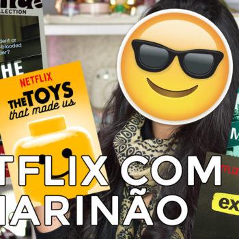 Netflix com o Marinão: The Staircase, Explicando, Marcella, Brinquedos Que Marcam Época e mais!