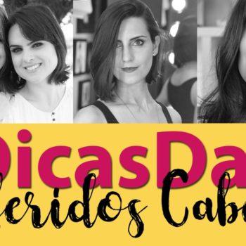 #DicasDas3: Preferidos pro Cabelo com Makeup Atelier e Coisas de Diva