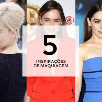 5 inspirações de maquiagem com Emilia Clarke