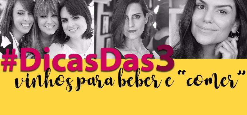 #DicasDas3: Vinhos preferidos com Makeup Atelier e Coisas de Diva
