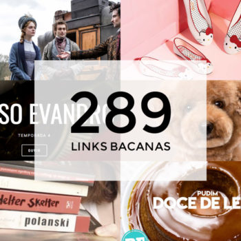 Links Bacanas #289