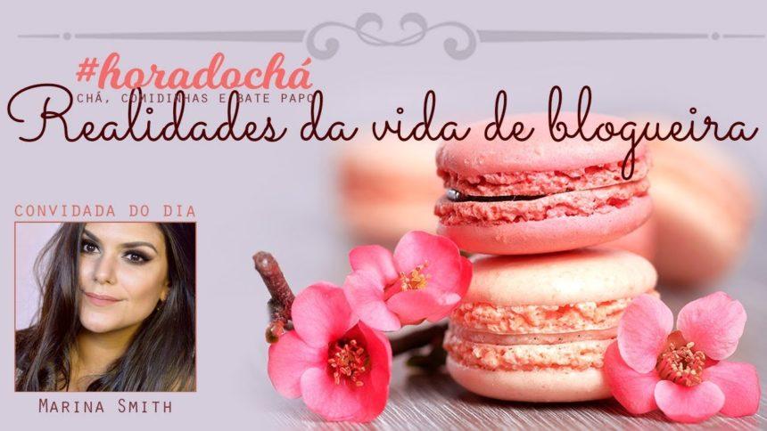 #HoraDoChá: Realidades da Vida de Blogueira com Cinthia Ferreira