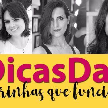 #DicasDas3: Frescurinhas que amamos com Makeup Atelier, 2Beauty e Coisas de Diva
