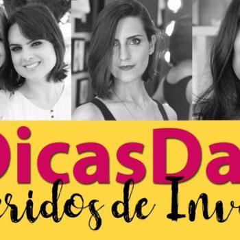 #DicasDas3: Favoritos de Inverno