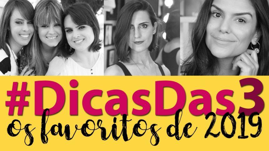 #DicasDas3: Favoritos de 2019