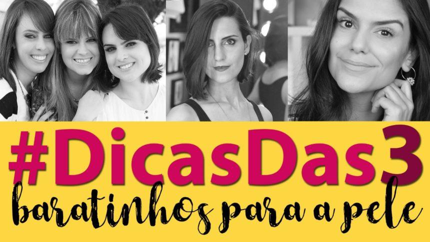 #DicasDas3: Baratinhos para a pele