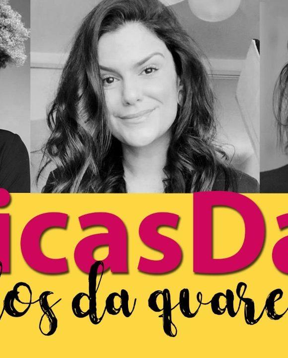#DicasDas3: Acabados da quarentena