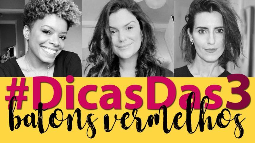 #DicasDas3: Batons vermelhos