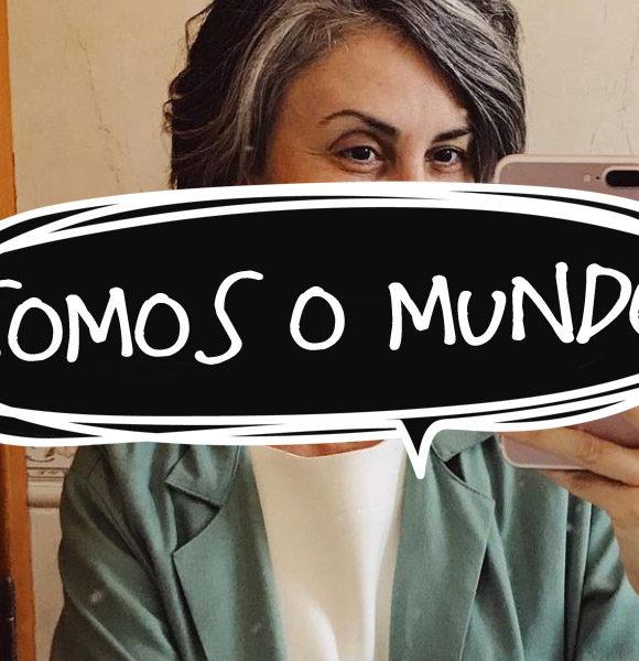 Podfalar: Nós somos o mundo (com Ana Soares)