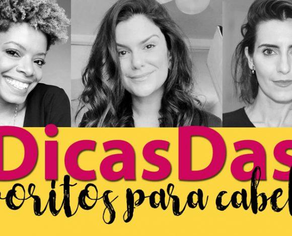 #DicasDas3: Favoritos para cabelos